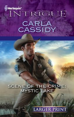 Scene of the Crime: Mystic Lake (Harlequin Intrigue (Larger Print)), Carla Cassidy