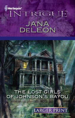 The Lost Girls of Johnson's Bayou (Harlequin Intrigue (Larger Print)), Jana DeLeon