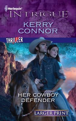Her Cowboy Defender (Harlequin Intrigue (Larger Print)), Kerry Connor