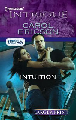 Intuition (Harlequin Intrigue (Larger Print)), Carol Ericson