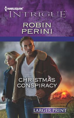 Christmas Conspiracy (Harlequin Intrigue (Larger Print)), Robin Perini