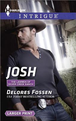 Josh (Harlequin LP IntrigueThe Lawmen of Silver Creek Ranch), Delores Fossen