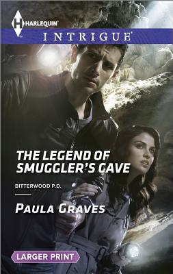 The Legend of Smuggler's Cave (Harlequin LP Intrigue Bitterwood P.D.), Paula Graves