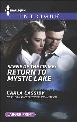 Scene of the Crime: Return to Mystic Lake (Harlequin LP Intrigue), Carla Cassidy