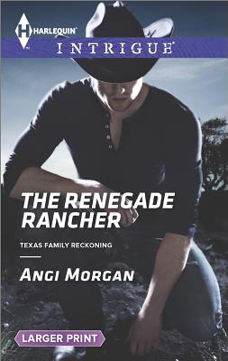 Image for The Renegade Rancher (Harlequin LP Intrigue Texas Family Recko)
