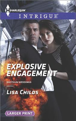 Explosive Engagement (Harlequin LP Intrigue Shotgun Weddings), Lisa Childs