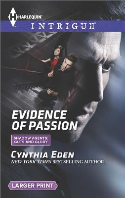 Evidence of Passion (Harlequin LP Intrigue Shadow Agents: Guts and Glory), Cynthia Eden