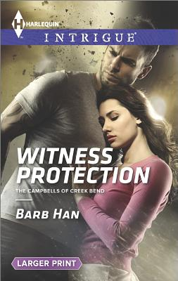 Witness Protection (Harlequin LP Intrigue The Campbells of C), Barb Han