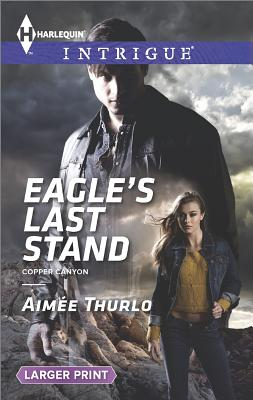 Eagle's Last Stand (Harlequin LP Intrigue Copper Canyon), Aimee Thurlo