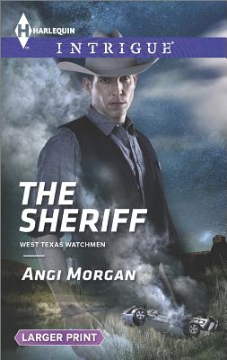 The Sheriff (Harlequin LP Intrigue West Texas Watchme), Angi Morgan