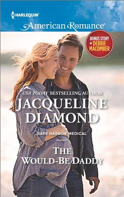 The Would-Be Daddy (Safe Harbor Medical), Jacqueline Diamond