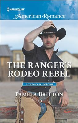 The Ranger's Rodeo Rebel (Cowboys in Uniform), Pamela Britton