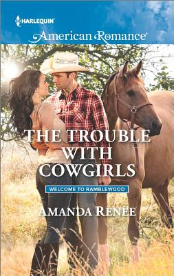 The Trouble with Cowgirls (Welcome to Ramblewood), Amanda Renee