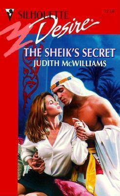 The Sheik's Secret (Silhouette Desire, #1228), JUDITH MCWILLIAMS