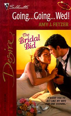 Image for Going ... Going ... Wed! (The Bridal Bid / Wife, Inc.) (Silhouette Desire)