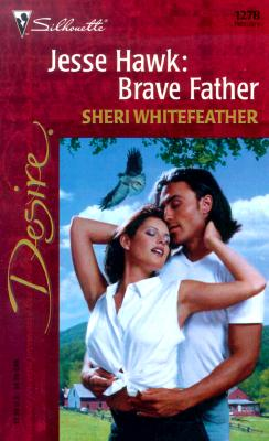 Image for Jesse Hawk: Brave Father (Desire, 1278)