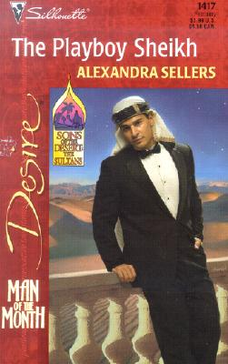 Playboy Sheikh (Man Of The Month/Sons Of The Desert) (Silhouette Desire), Alexandra Sellers