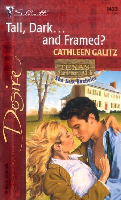 Tall, Dark...and Framed? (Texas Cattleman's Club: The Last Bachelor) (Silhouette Desire), Cathleen Galitz