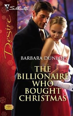 Image for The Billionaire Who Bought Christmas (Silhouette Desire)