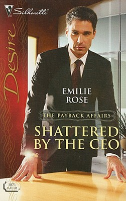 Image for Shattered By The CEO (Silhouette Desire)