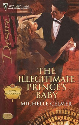 Image for The Illegitimate Prince's Baby (Silhouette Desire)