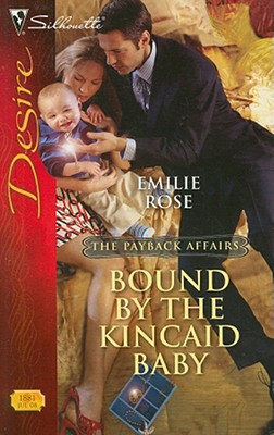 Image for Bound By The Kincaid Baby (Silhouette Desire)