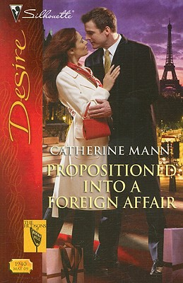 Propositioned Into A Foreign Affair (Silhouette Desire), CATHERINE MANN