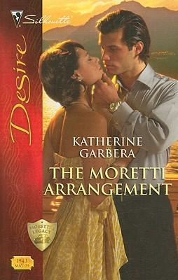 The Moretti Arrangement (Silhouette Desire), KATHERINE GARBERA