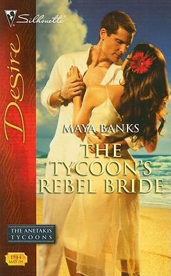 The Tycoon's Rebel Bride (Silhouette Desire), MAYA BANKS