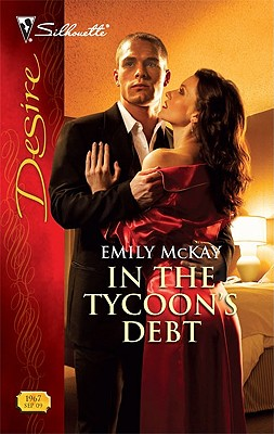 In the Tycoon's Debt (Silhouette Desire), Emily McKay