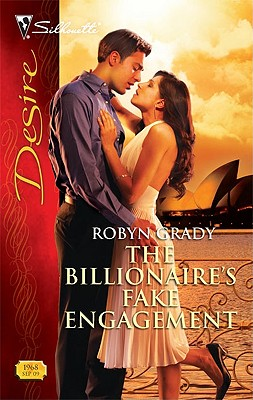 The Billionaire's Fake Engagement (Silhouette Desire), Robyn Grady