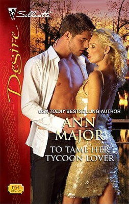 To Tame Her Tycoon Lover (Silhouette Desire), Ann Major