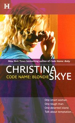 Code Name: Blondie (Hqn Romance), CHRISTINA SKYE
