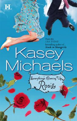 Everything's Coming Up Rosie, Kasey Michaels