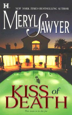 Kiss Of Death, Meryl Sawyer