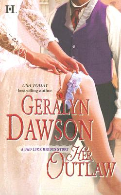 Her Outlaw (Bad Luck Brides), Geralyn Dawson