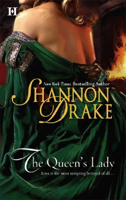 The Queen's Lady, SHANNON DRAKE