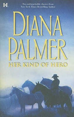 Her Kind Of Hero: The Last Mercenary Matt Caldwell: Texas Tycoon, Diana Palmer