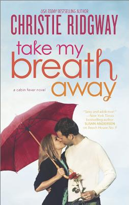 Image for Take My Breath Away (Cabin Fever Novels)