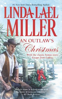 AN OUTLAW'S CHRISTMAS, Miller, Linda Lael