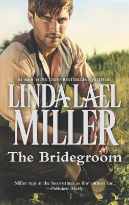 The Bridegroom (A Stone Creek Novel), Linda Lael Miller  (Author)