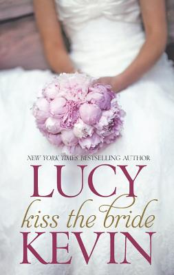 Image for Kiss the Bride: The Wedding Dress The Wedding Kiss Sparks Fly (Hqn)