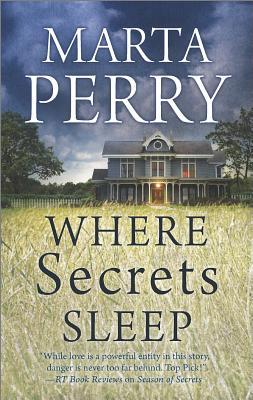 Where Secrets Sleep, Marta Perry