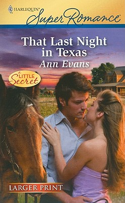 That Last Night in Texas (Harlequin Super Romance (Larger Print)), Ann Evans