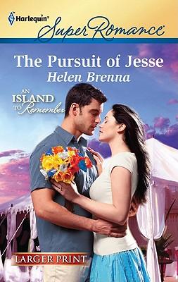 The Pursuit of Jesse (Harlequin Super Romance (Larger Print)), Helen Brenna