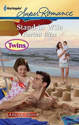 Stand-in Wife (Harlequin Super Romance (Larger Print)), Karina Bliss