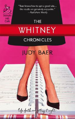 Image for The Whitney Chronicles: The Whitney Chronicles, Book 1 (Life, Faith & Getting It Right #1) (Steeple Hill Cafe)