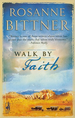 Walk by Faith, Bittner, Rosanne