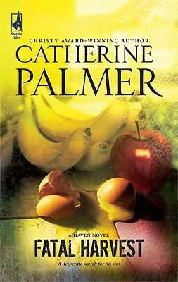 Fatal Harvest (Haven), Catherine Palmer