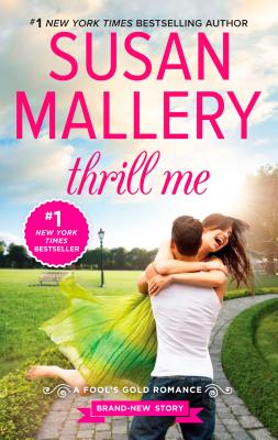 Thrill Me (Fool's Gold), Susan Mallery